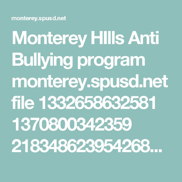 Monterey HIlls Anti Bullying program  monterey.spusd.net file 1332658632581 1370800342359 21834862395426858.pdf