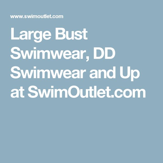 Large Bust Swimwear, DD Swimwear and Up at SwimOutlet.com