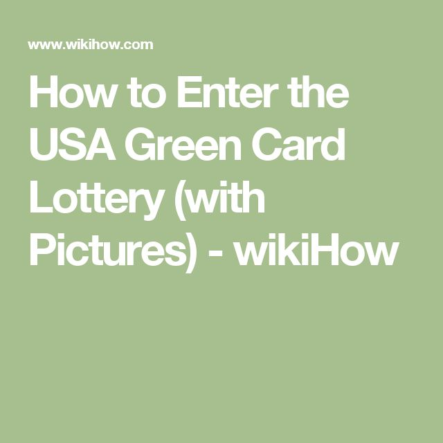 How to Enter the USA Green Card Lottery (with Pictures) - wikiHow