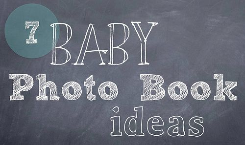7 Baby Photo Book Ideas by It's Great To Be Home, via Flickr