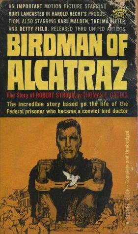birdman of alcatraz film   Birdman of Alcatraz: The Story of Robert Stroud by Thomas E. Gaddis ...