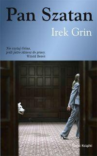 Irek Grin: Pan Szatan - http://lubimyczytac.pl/ksiazka/28732/pan-szatan