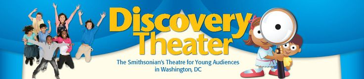 Discovery Theater & Smithsonian Institution - inexpensive theater experiences for the kids