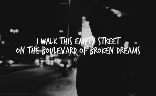 Boulevard of Broken Dreams- Green day