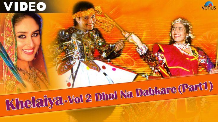 Khelaiya - Vol 2 : Dhol Na Dhabkare (Part 1)   Popular Dandiya Songs - V...