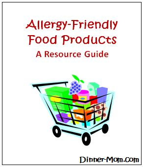 A Product Resource Guide for allergy friendly ingredients used in The Dinner-Mom recipes. They are free from egg, dairy, soy and peanut free and often many other common allergens.