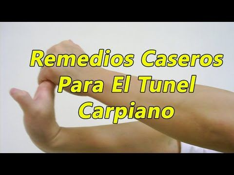 Remedios caseros para el tunel carpiano y adormecimiento en las manos - YouTube