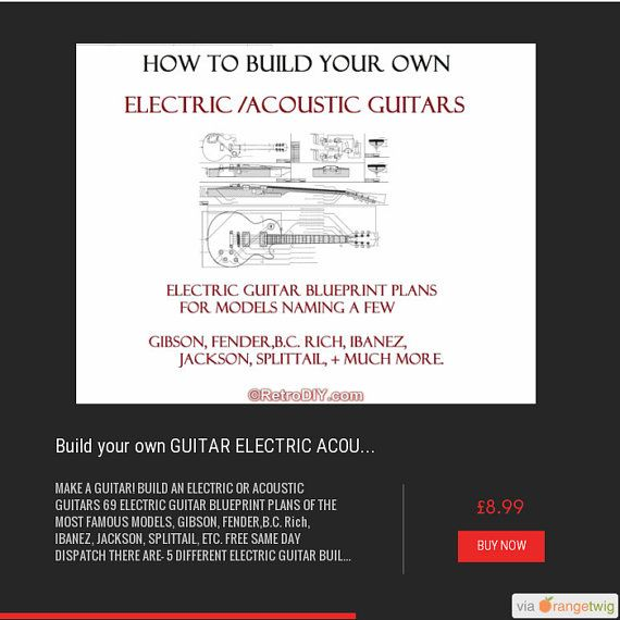 MAKE A GUITAR! BUILD AN ELECTRIC OR ACOUSTIC GUITARS 69 ELECTRIC GUITAR BLUEPRINT PLANS OF THE MOST FAMOUS MODELS,  GIBSON, FENDER,B.C. Rich, IBANEZ, JACKSON, SPLITTAIL, ETC.    FREE SAME DAY DISPATCH THERE ARE-  5 DIFFERENT ELECTRIC GUITAR BUILD GUIDES  10 DIFFERENT ACOUSTIC GUITAR PLANS  69 ELECTRIC GUITAR BLUEPRINT PLANS OF THE MOST FAMOUS MODELS,  GIBSON, FENDER,B.C. Rich, IBANEZ, JACKSON, SPLITTAIL, ETC.  127 WOOD WORKING AND WORKING WITH WOOD GUIDES  EVERYTHING YOU NEED TO MAKE YOUR…