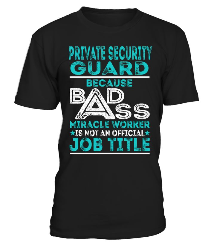 Private Security Guard - Badass Miracle Worker
