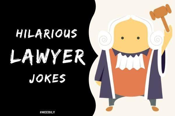 30 Hilarious Lawyer Jokes Lawyer Jokes Hilarious Jokes