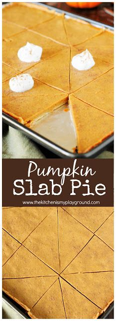 Pumpkin Slab Pie ~ Easily feed a crowd this Thanksgiving & Christmas season. All the deliciousness of traditionally-made pie, with more servings per pan! #pumpkinpie #slabpie #Thanksgiving www.thekitchenismyplayground.com