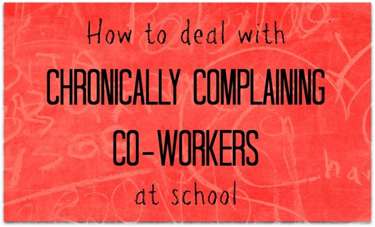 How to deal with co-workers who constantly complain | The Cornerstone