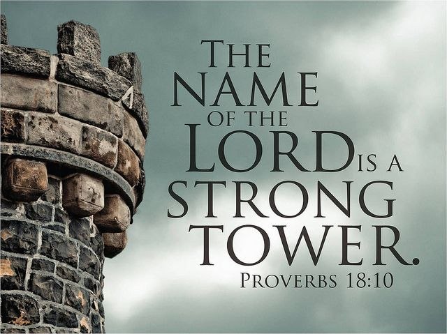 The name of the Lord is a Strong Tower | Proverbs 18:10