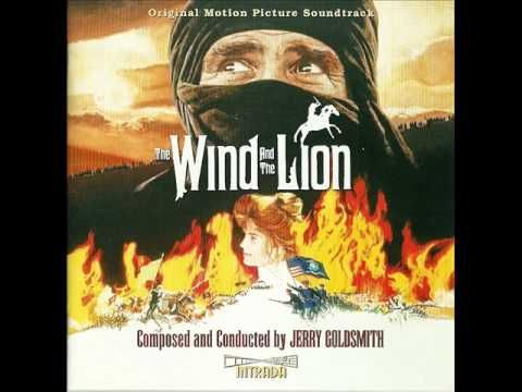 The Wind And The Lion Soundtrack Suite (Jerry Goldsmith)