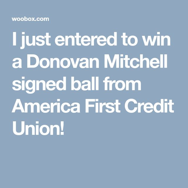 I just entered to win a Donovan Mitchell signed ball from America First Credit Union!