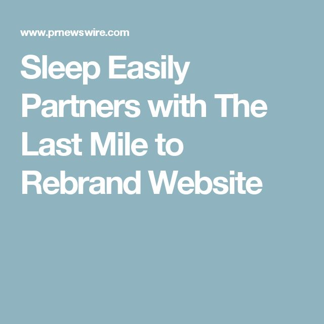 Sleep Easily Partners with The Last Mile to Rebrand Website
