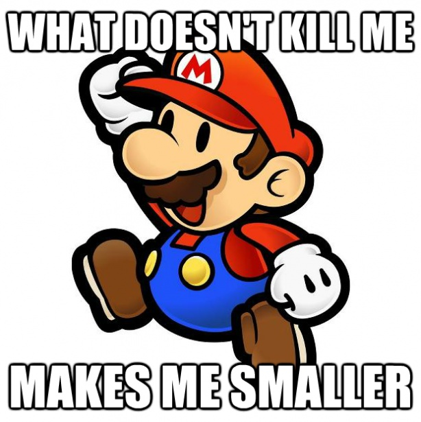 What does not kill me...: Videos Games, Funny Pictures, Supermario, Super Mario Brother, Comic Book, Funny Stuff, Humor, Mario Bros, So Funny