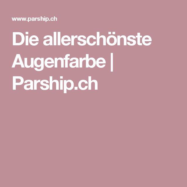 Die allerschönste Augenfarbe | Parship.ch