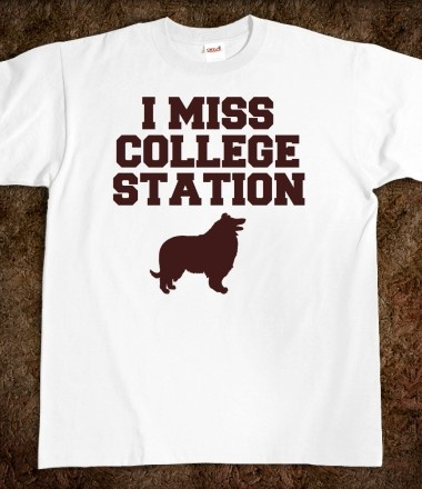 I MISS COLLEGE STATION