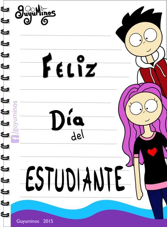 Feliz Día del Estudiante! #guyuminos #frases #kawaii #tarjetas