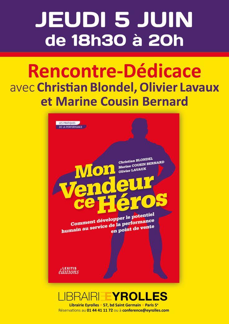 Rayon Entreprise / Jeudi 5 juin - Rencontre-dédicace avec Christian Blondel, Marine Cousin-Bernard, Olivier Lavaux - de 18h30 à 20h http://bit.ly/1ga8CN0  #eyrolles #vendeur #hero