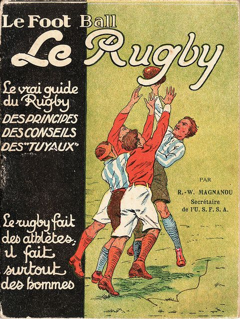 Nice illustration... cover page from a c.1920 French rugby practice manual (by former Racing Club de France player and USFSA official R-W Magnanou).