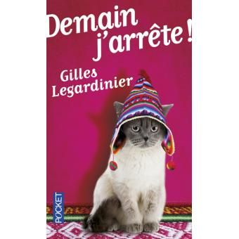 Demain j'arrête - Gilles Legardinier (Auteur) - Roman (poche). Paru en 04/2013