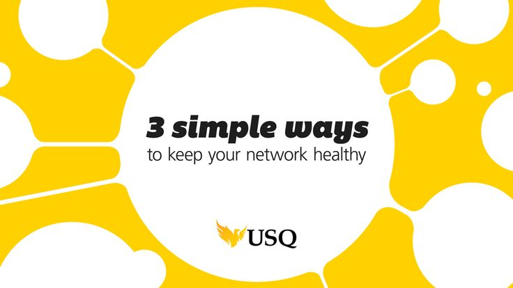 3 ways to keep your network healthy. Working on your network can bring big benefits to your job search. Discover how to get the most from your network with these simple tips. - USQ