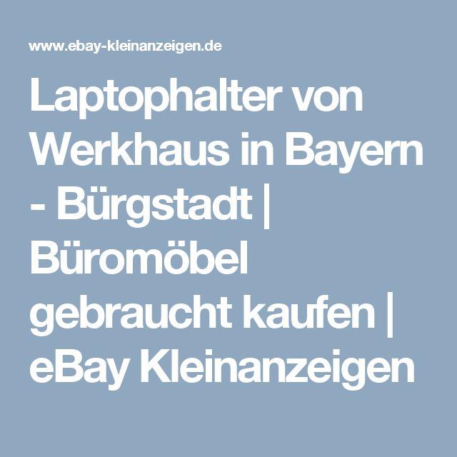 Laptophalter von Werkhaus in Bayern - Bürgstadt | Büromöbel gebraucht kaufen | eBay Kleinanzeigen