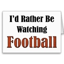 watching football quotes   Football Sayings Greeting Cards, Note Cards and Football Sayings ...