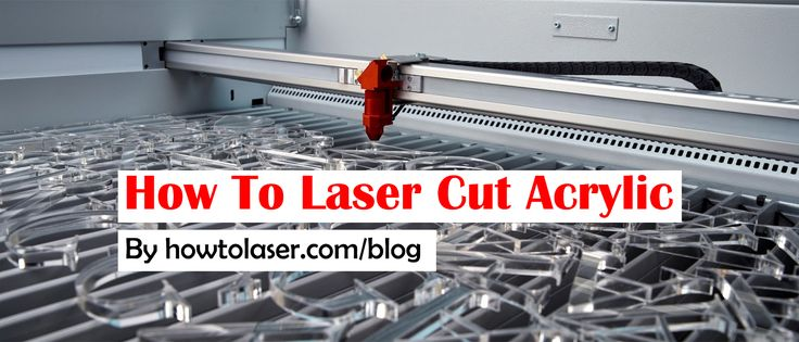 In this article we will learn how to laser cut acrylic and explore the factors that influence the laser cutting process.