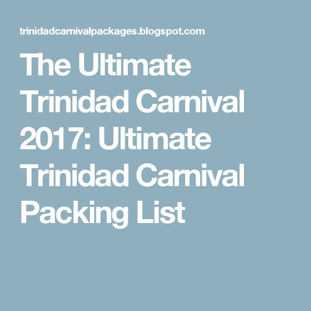 The Ultimate Trinidad Carnival 2017: Ultimate Trinidad Carnival Packing List