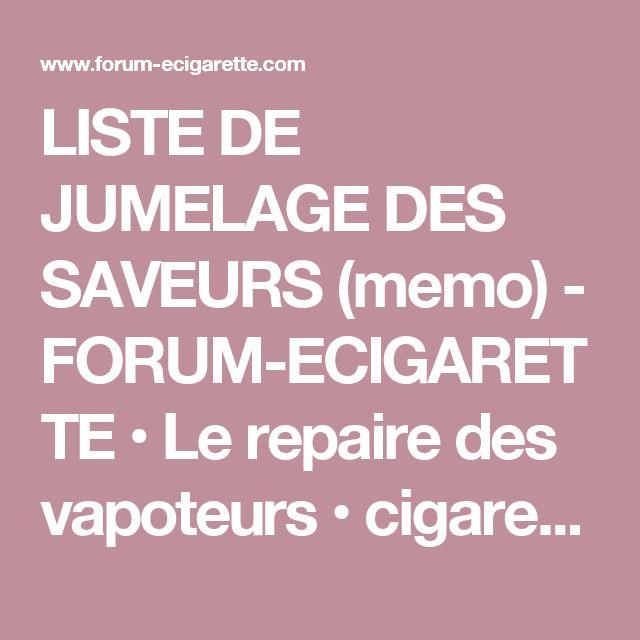 LISTE DE JUMELAGE DES SAVEURS (memo) - FORUM-ECIGARETTE • Le repaire des vapoteurs • cigarette electronique