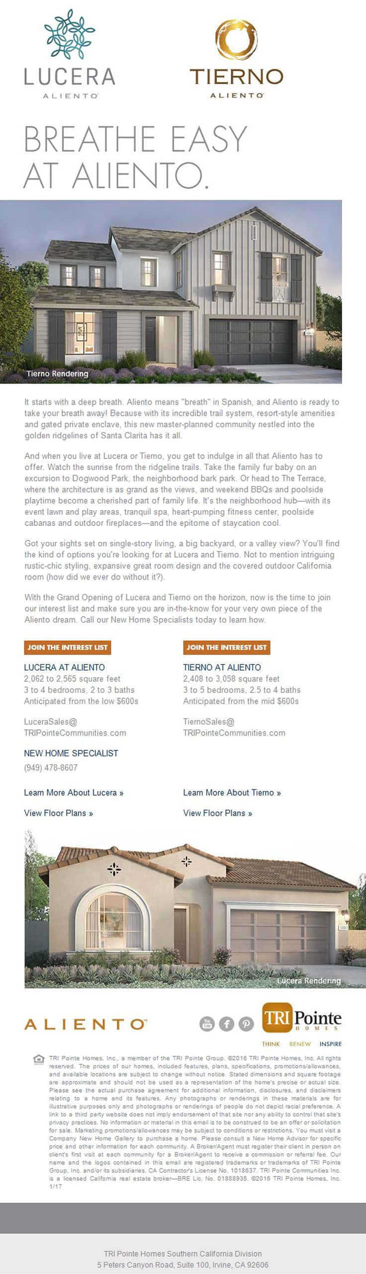 New Homes for Sale in Santa Clarita, California  Grand Opening Around the Corner: New Homes in Santa Clarita  Resort-Style Amenities |  Gates Private Enclave  |  Beautiful Ridgeline Trails  |  Opening Early 2017 - Join the Interest List Today  Tierno:  https://www.tripointehomes.com/southern-california/tierno-at-aliento/  Lucera:  https://www.tripointehomes.com/southern-california/lucera-at-aliento/