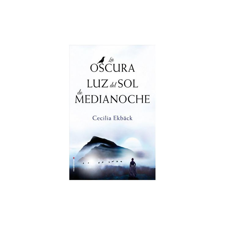 La oscura luz del sol de medianoche/ In the Month of the Midnight Sun (Hardcover) (Cecilia Ekbu00e4ck)