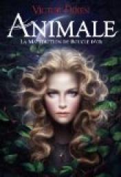 Animale : La malédiction de Boucle d\'Or par Victor Dixen Conte- Métamorphose- Identité http://cdilumiere.over-blog.com/2013/11/animale-la-mal%C3%A9diction-de-boucle-d-or-victor-dixen-gallimard-2013.html
