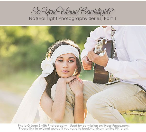 How To Photography Backlight  | via Jean Smith Photography and iHeartFaces.com