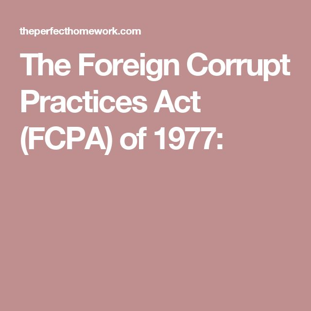 The Foreign Corrupt Practices Act (FCPA) of 1977: