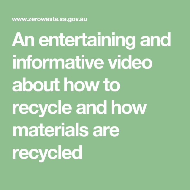 An entertaining and informative video about how to recycle and how materials are recycled