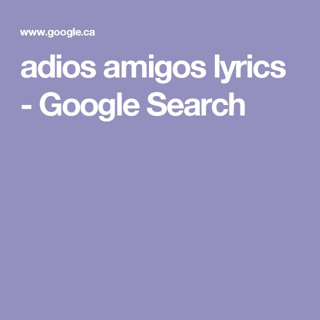 adios amigos lyrics - Google Search