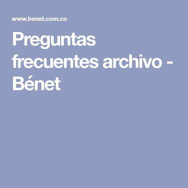 Preguntas frecuentes archivo - Bénet