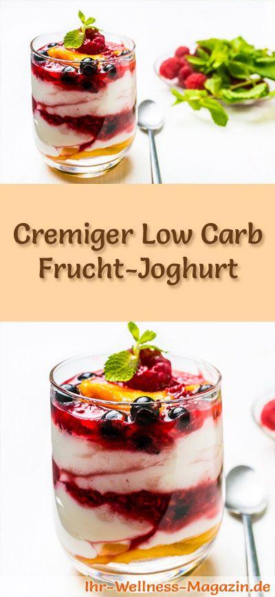 Cremiger Low Carb Frucht-Joghurt - ein einfaches Rezept für ein kalorienreduziertes, kohlenhydratarmes Low Carb Dessert ohne Zusatz von Zucker ...
