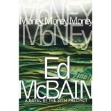 Money, Money, Money: A Novel of the 87th Precinct (87th Precinct Mysteries) (Kindle Edition)By Ed McBain