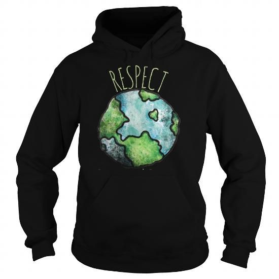 Respect your mother earth day - Hot Trend T-shirts
