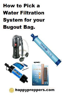 How to pick a water filtration system for your bugout bag: http://www.happypreppers.com/bugout-water.html