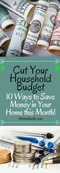 Save Money, Ct your Household budget, Save on your home budget his month! 10 Ways to cut the budget Now! Practical, easy budgeting advice for moms!