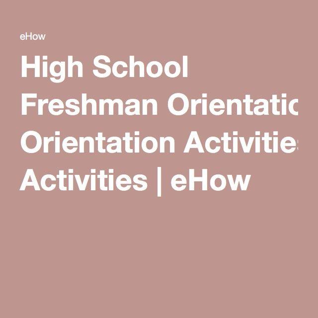 High School Freshman Orientation Activities | eHow
