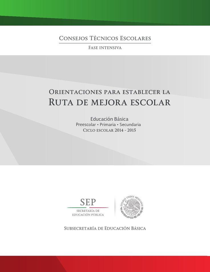 CTE Orientaciones para la Ruta de Mejora   Orientaciones para establecer la Ruta de Mejora Escolar   Consejo Técnico Escolar 2014 - 2015 ~ Fase intensiva