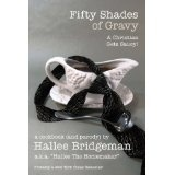 Fifty Shades of Gravy; a Christian Gets Saucy! (Cookbook) (Kindle Edition)By Hallee Bridgeman