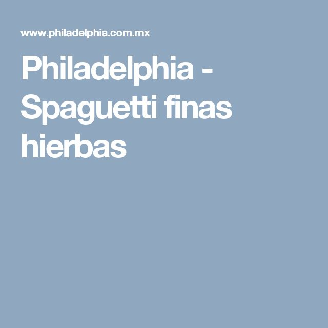 Philadelphia - Spaguetti finas hierbas